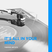 It's All in Your Mind by Various Artists