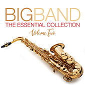 Big Band The Essential Collection Volume Two by Various Artists
