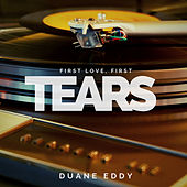 First Love, First Tears (Pop) von Duane Eddy