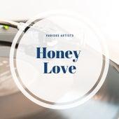 Honey Love von Various Artists