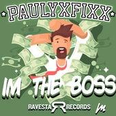 I'm The Boss by DJ Fixx