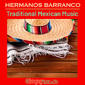 Traditional Mexican Music de Hermanos Barranco