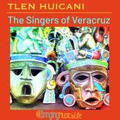 The Singers of Veracruz de Tlen Huicani