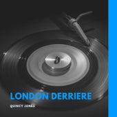 London Derriere by Quincy Jones