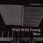 Wild Wild Young Men de Various Artists