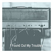 I Found Out My Troubles de Various Artists