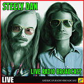 Steely Dan - Live Radio Broadcast (Live) de Steely Dan