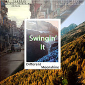 Swingin' It de Different Moonshine