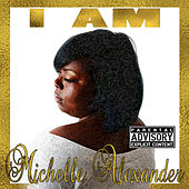 I Am by Michelle Alexander
