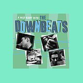 A Wild Night with the Downbeats by The Downbeats