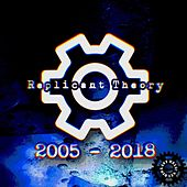 Replicant Theory: 2005-2018 by Last Relic Studio