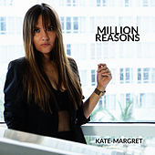 Million Reasons by Kate-Margret