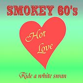 Hot Love (A tribute to T.Rex) by Smokey 60's