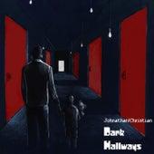 Dark Hallways by Johnathan Christian