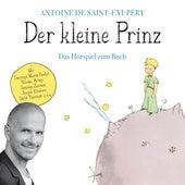 Der kleine Prinz (Das Hörspiel zum Buch) by Antoine de Saint-Exupéry