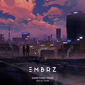 Something Good by EMBRZ