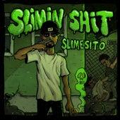 Slimin' Shit von Slime Sito