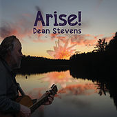 Arise by Dean Stevens