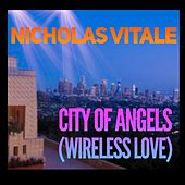 City of Angels (Wireless Love) von Nicholas Vitale