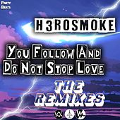 You Follow and Do Not Stop Love (Remix) by H3rosmoke