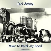 Music To Break Any Mood (Remastered 2019) von Dick Schory'S New Percussion Ensemble