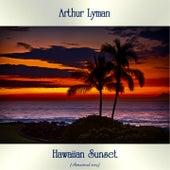 Hawaiian Sunset (Remastered 2019) von Arthur Lyman