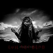 Evil Not Dead by Darkmind