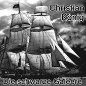Die schwarze Galeere von Christian König
