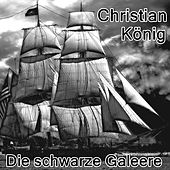 Die schwarze Galeere de Christian König
