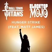 Hunger Strike by Small Town Titans