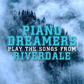 Piano Dreamers Perform the Music from Riverdale by Piano Dreamers