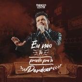 Eu Não Tô Pronto pra Te Perdoar by Thiago Costa Oficial