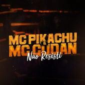 Não Resisti de Mc Pikachu