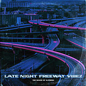 Late Night Freeway Vibez, Vol. 1 by DJ.Fresh