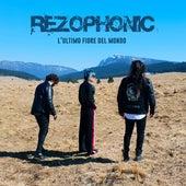 L'ultimo Fiore Del Mondo (Radio Edit) by Rezophonic
