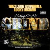 Hating On My Grind (feat. Deezo.OG, Kalico Timo, Ruffy Goddy & Swinla) von Thizz Latin Hayward