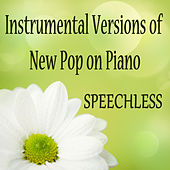 Instrumental Versions of New Pop on Piano: Speechless by The O'Neill Brothers Group