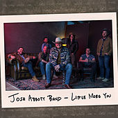 Little More You by Josh Abbott Band
