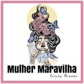 Mulher Maravilha by Priscila Brenner