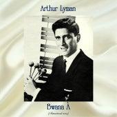Bwana À (Remastered 2019) von Arthur Lyman