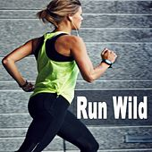 Run Wild (The Best Motivational Running and Jogging EDM, Trap, Atm Future Bass, Electro House and Dirty House Music Playlist to Make Every Run Tracker Workout to a Succes) by Various Artists