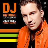 Good Vibes (Good Feeling) by DJ Antoine