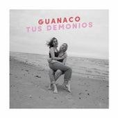 Tus Demonios de Guanaco