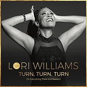 Turn, Turn, Turn (To Everything There is a Season) by Lori Williams