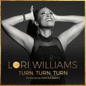 Turn, Turn, Turn (To Everything There is a Season) van Lori Williams