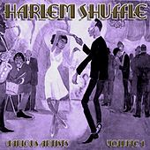 Harlem Shuffle, Vol. 1 by Various Artists