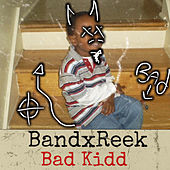 Bad Kidd by BandxReek