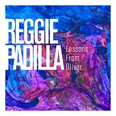 Lessons from Oliver (Live) von Reggie Padilla