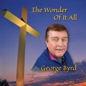 The Wonder of It All von George Byrd