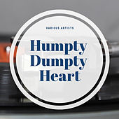 Humpty Dumpty Heart by Various Artists